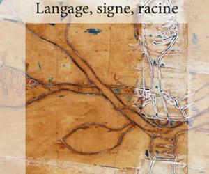 Langage, signe, racine, Saint Remy de Provence